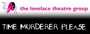 Time Murderer Please play by Lovelace Theatre Group